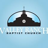 Valley Ranch Baptist Church