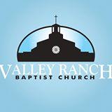 Valley Ranch Baptist Church